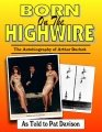 Born on the Highwire: The Autobiography of Arthur Duchek by Patrick Davison