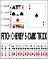 Fitch Cheney 5-Card Trick: for iPhones by Chris Wasshuber