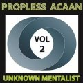 Propless ACAAN Volume 2 by Unknown Mentalist