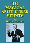 10 Magical After Dinner Stunts by Harlan Tarbell