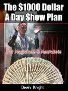 The $1000 Dollar A Day Show Plan by Devin Knight
