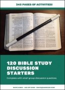 120 Bible Study Discussion Starters by Dave Arch