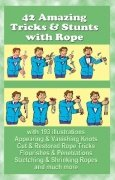 42 Amazing Tricks and Stunts with Rope by Sam Dalal