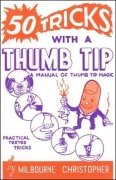 50 Tricks with a Thumb Tip by Milbourne Christopher
