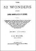 The 52 Wonders: Cards Manipulated by Science by C. H. Wilson