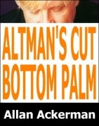 Altman's Cut Bottom Palm by Allan Ackerman
