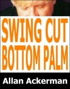 Swing Cut Bottom Palm by Allan Ackerman