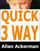 Quick 3-Way by Allan Ackerman