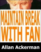 Maintain Break With Fan by Allan Ackerman