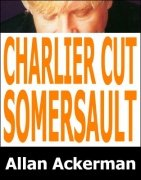 Charlier Cut with a Somersault by Allan Ackerman