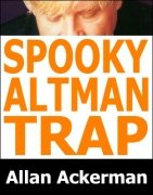 Spooky Altman Trap by Allan Ackerman