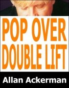 Pop-Over Double Lift by Allan Ackerman