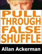 Pull Through False Shuffle by Allan Ackerman