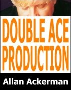 Double Ace Production by Allan Ackerman