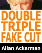 Double Triple Fake Cut by Allan Ackerman