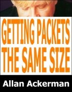 Getting Packets the Same Size by Allan Ackerman