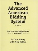 The Advanced American Bidding System by Chris Hasney & Jerry Pottier
