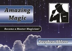 Amazing Magic by Stephen Ablett