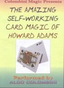 The Amazing Self-Working Card Magic of Howard Adams Vol. 1 by Aldo Colombini