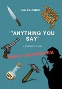 Anything You Say by Len Belcher