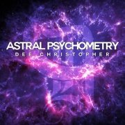Astral Psychometry by Dee Christopher