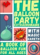 The Balloon Party Extraordinaire by Magic Gareth