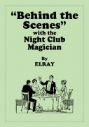 Behind the Scenes with the Night Club Magician by Elray
