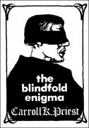 The Blindfold Enigma by Carroll K. Priest