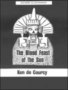 The Blood Feast of the Sun by Ken de Courcy