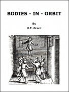 Bodies in Orbit by Ulysses Frederick Grant