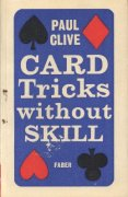 Card Tricks Without Skill (used) by Paul Clive