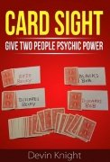 Card Sight: Give Two People Psychic Power by Devin Knight