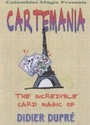 Cartemania: The incredible card magic of Didier Dupré by Aldo Colombini