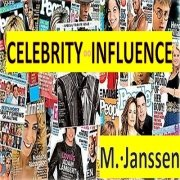 Celebrity Influence by Maurice Janssen