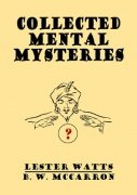 Collected Mental Mysteries by Lester Watts & B. W. McCarron