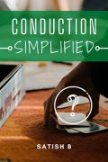 Conduction Simplified by Satish B