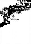 The Creative Tables by C. Golo Naito