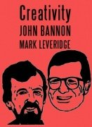 Creativity - The Secrets of Invention by John Bannon & Mark Leveridge