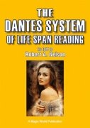 Dantes System of Livespan Reading by Robert A. Nelson