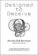Designed to Deceive by Ananta Deb Banerjee