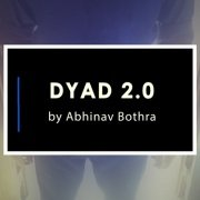 Dyad 2.0 by Abhinav Bothra