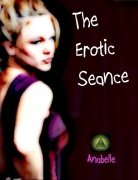 The Erotic Seance by Anabelle