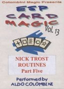 ESP Card Magic Vol. 13: Nick Trost Part 5 by Aldo Colombini