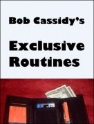 Exclusive Routines by Bob Cassidy