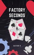 Factory Seconds by Satish B