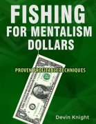 Fishing for Mentalism Dollars by Devin Knight