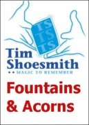 Fountains and Acorns for big people by Tim Shoesmith