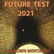 Future Test 2021 by Unknown Mentalist