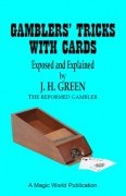 Gamblers' Tricks with Cards by Jonathan H. Green