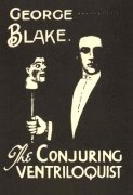 George Blake: The Conjuring Ventriloquist by George Blake